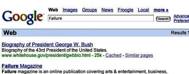 "Google for ""failure,"" President BUsh is first result"